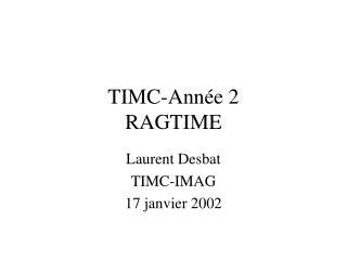 TIMC-Année 2 RAGTIME
