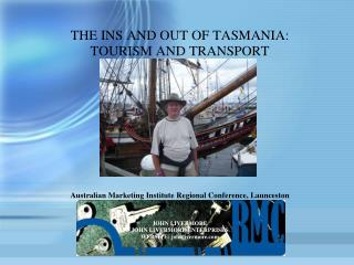 THE INS AND OUT OF TASMANIA: TOURISM AND TRANSPORT