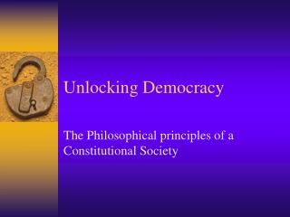 Unlocking Democracy
