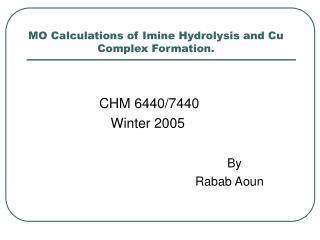 MO Calculations of Imine Hydrolysis and Cu Complex Formation.
