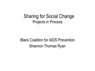 Sharing for Social Change	 Projects in Process