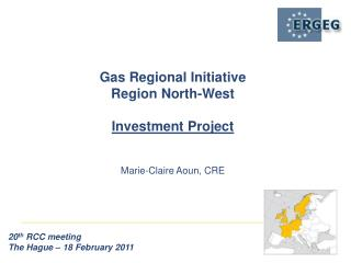 Gas Regional Initiative Region North-West Investment Project Marie-Claire Aoun, CRE