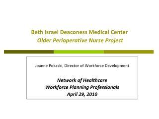 Beth Israel Deaconess Medical Center  Older Perioperative Nurse Project
