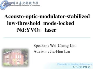 Acousto-optic-modulator-stabilized   low-threshold  mode-locked           Nd:YVO 4    laser