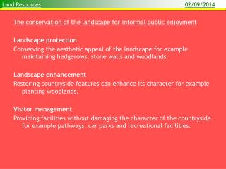 The conservation of the landscape for informal public enjoyment Landscape protection