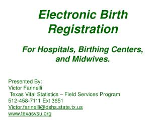 Electronic Birth Registration For Hospitals, Birthing Centers, and Midwives.