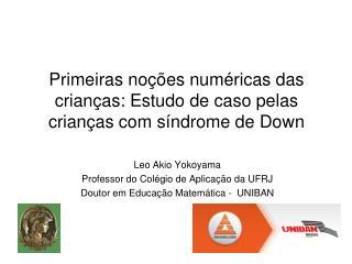 Primeiras noções numéricas das crianças: Estudo de caso pelas crianças com síndrome de Down