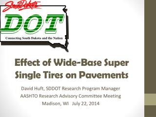 Effect of Wide-Base Super Single Tires on Pavements