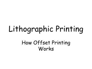 The Lithographic Printing Process - 1.2mb