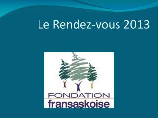 Le Rendez-vous 2013