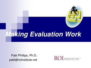 Making Evaluation Work