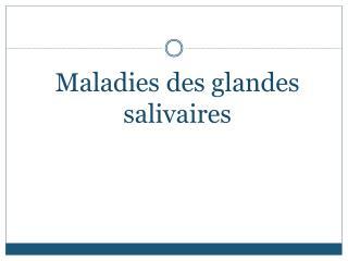 Maladies des glandes salivaires