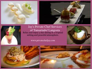 Jay's Private Chef Services of Tamarindo/ Langosta