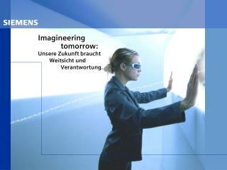 Imagineering tomorrow: Unsere Zukunft braucht         Weitsicht und Verantwortung.