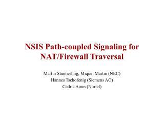 NSIS Path-coupled Signaling for NAT/Firewall Traversal