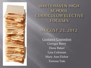 Whitehaven High School Curriculum Elective Focuses August 23, 2012