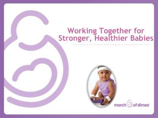 Working Together for Stronger, Healthier Babies