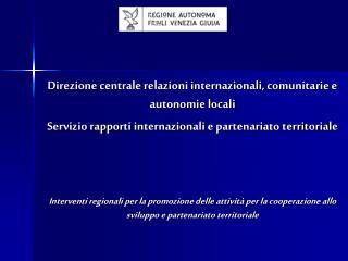 Direzione centrale relazioni internazionali, comunitarie e autonomie locali