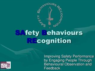 SA fety  B ehaviours  RE cognition
