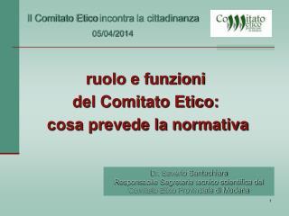 ruolo e funzioni  del Comitato Etico:  cosa prevede la normativa