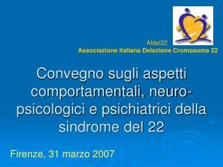 Convegno sugli aspetti comportamentali, neuro-psicologici e psichiatrici della sindrome del 22