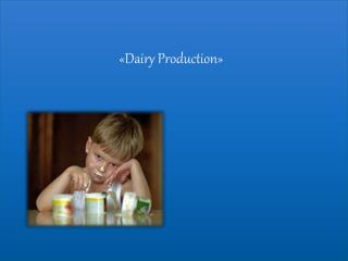« Dairy Production »