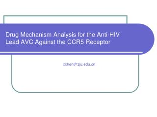 Drug Mechanism Analysis for the Anti-HIV  Lead AVC Against the CCR5 Receptor