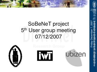 SoBeNeT project  5 th  User group meeting 07/12/2007
