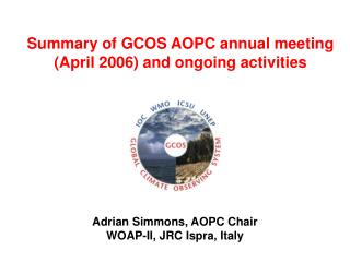 Adrian Simmons, AOPC Chair WOAP-II, JRC Ispra, Italy