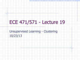 ECE 471/571 - Lecture 19