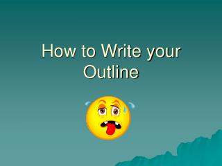 How to Write your Outline