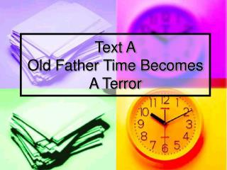 Text A Old Father Time Becomes A Terror