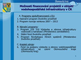 Možnosti financování projektů v oblasti vodohospodářské infrastruktury v ČR