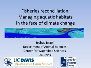 Fisheries reconciliation: Managing aquatic habitats  in the face of climate change
