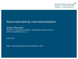 June 2011 BMAF, Internationalisation SiG Conference, NTU
