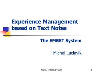 Experience Management  based on Text Notes