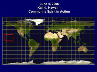 June 4, 2006 Kalihi, Hawaii –  Community Spirit in Action