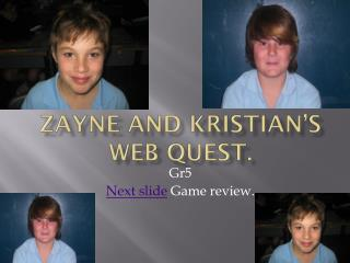 Zayne and Kristian's web quest.