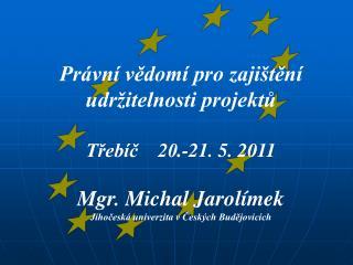 Právní vědomí pro zajištění udržitelnosti projektů   Třebíč    20.-21. 5. 2011