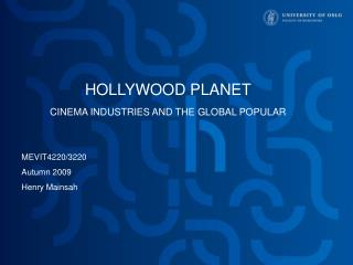 HOLLYWOOD PLANET CINEMA INDUSTRIES AND THE GLOBAL POPULAR