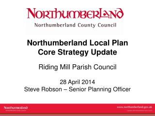 Northumberland Local Plan Core Strategy Update Riding Mill Parish Council 28 April 2014