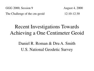 Recent Investigations Towards Achieving a One Centimeter Geoid