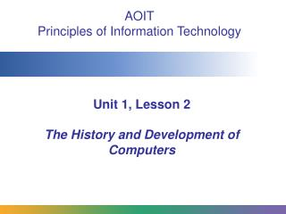 Unit 1, Lesson 2 The History and Development of Computers