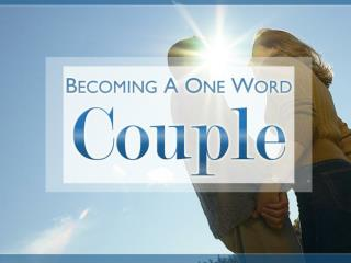 Becoming A One-Word-Couple