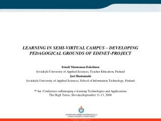 LEARNING IN SEMI-VIRTUAL CAMPUS – DEVELOPING PEDAGOGICAL GROUNDS OF EDINET-PROJECT