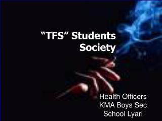 """""""TFS"""" Students Society"""