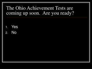 The Ohio Achievement Tests are coming up soon.  Are you ready?