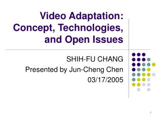 Video Adaptation: Concept, Technologies, and Open Issues
