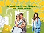 Do You Know If Your Students Are Career Ready