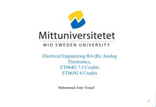 Electrical Engineering BA (B), Analog Electronics, ET064G 7.5 Credits ET065G 6 Credits